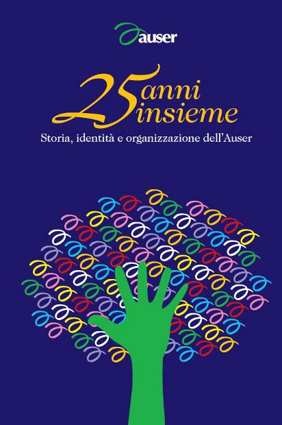 25 anni di Auser: il 21 ottobre a Roma la presentazione del libro
