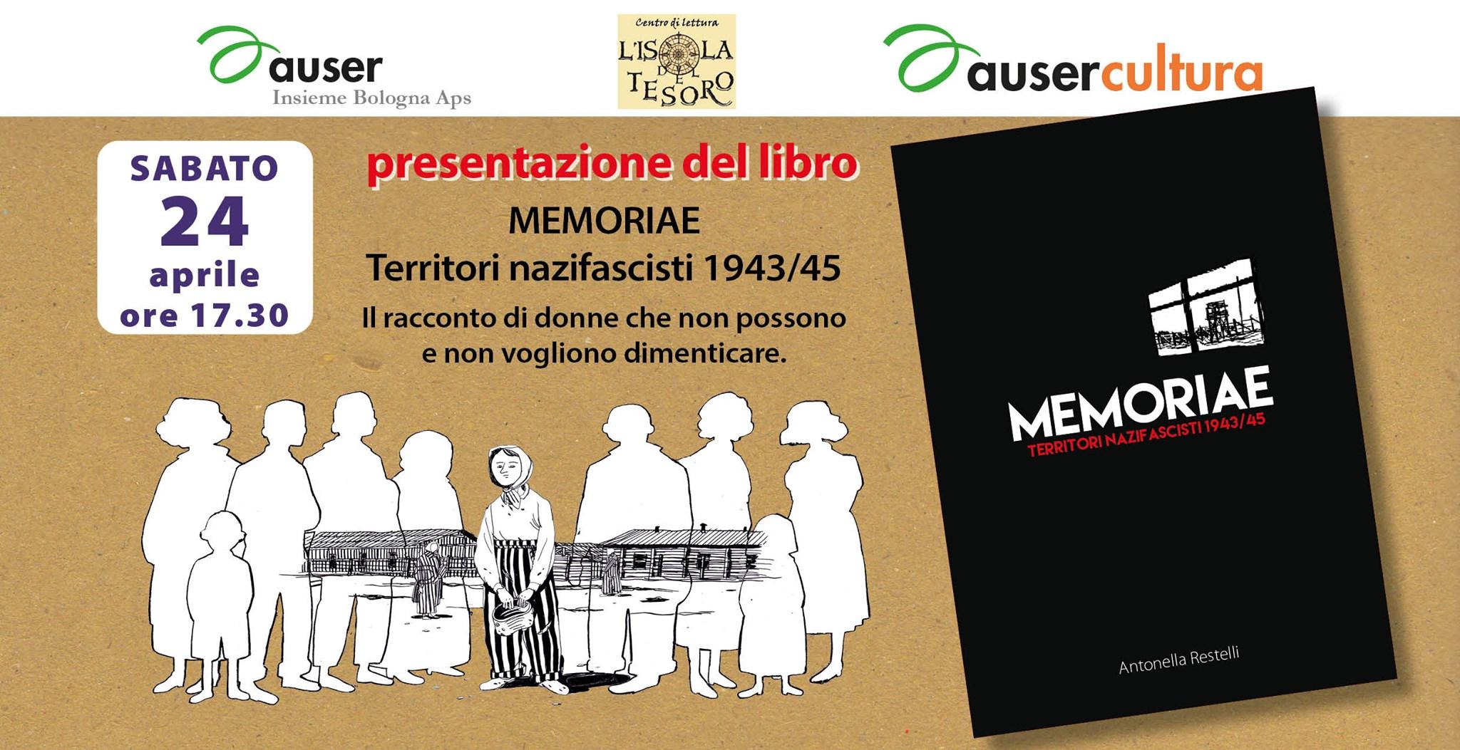 """Per il 76° anniversario della Liberazione Auser Bologna presenta il libro """"Memoriae – Territori nazifascisti 1943/45"""""""